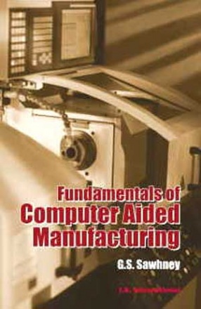 Fundamentals of Computer Aided Manufacturing