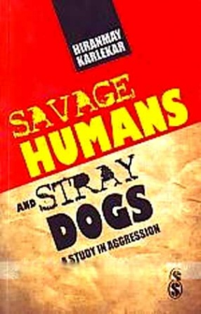 Savage Humans and Stray Dogs: A Study in Aggression