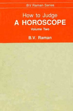 How to Judge a Horoscope: VII to XII Houses, Volume 2
