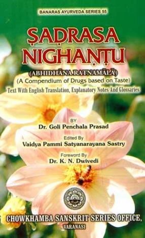 Sadrasa Nighantu: Abhidhana Ratnamala: A Compendium of Drugs based on Taste