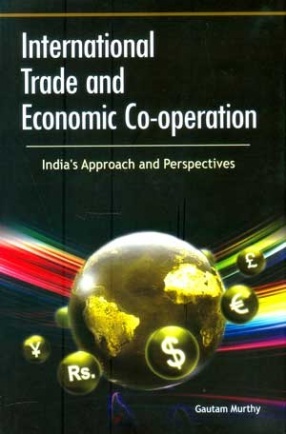 International Trade and Economic Co-operation: India's Approach and Perspectives