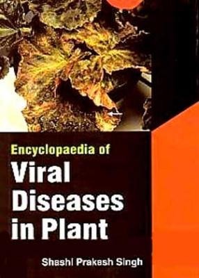 Encyclopaedia of Viral Diseases in Plant