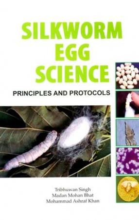 Silkworm Egg Science: Principles and Protocols