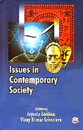 Issues in Contemporary Society: A Festschrift in Honour of Professor B.N. Borthakur