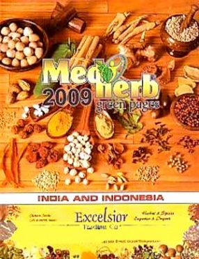 Medherb Green Pages-2009: India and Indonesia: A Handbook of Authentic Updated Information on India and Indonesia Medicinal and Aromatic plants Trade Sector