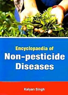Encyclopaedia of Non-Pesticide Diseases