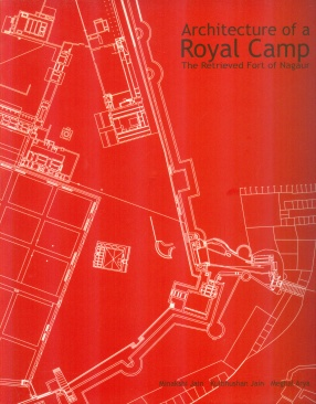 Architecture of a Royal Camp: The Retrieved Fort of Nagaur