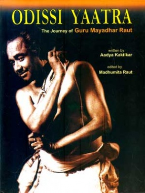 Odissi Yaatra: The Journey of Guru Mayadhar Raut