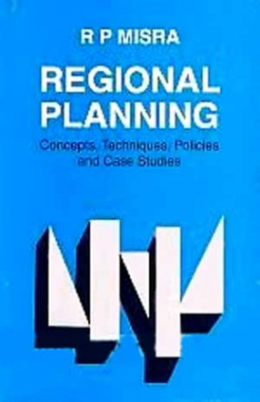 Regional Planning: Concepts, Techniques, Policies and Case Studies
