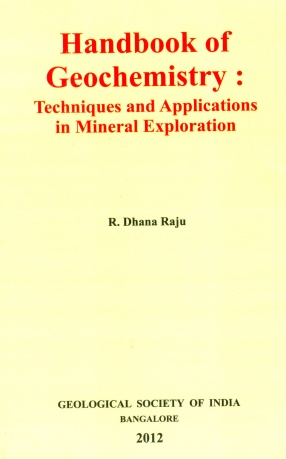 Handbook of Geochemistry: Techniques and Applications in Mineral Exploration