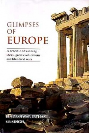 Glimpses of Europe: A Crucible of Winning Ideas, Great Civilizations and Bloodiest Wars