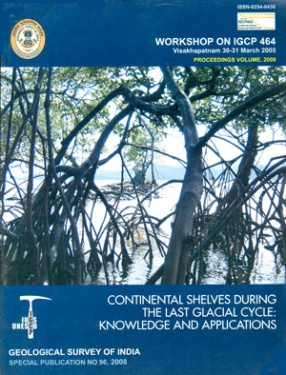 Continental Shelves During the Last Glacial Cycle: Knowledge and Applications, 2001-2006, Visakhapatnam 30-31 March 2005