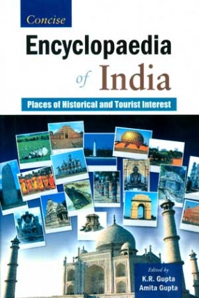 Concise Encyclopaedia of India: Places of Historical and Tourist Interest (Volume 5)