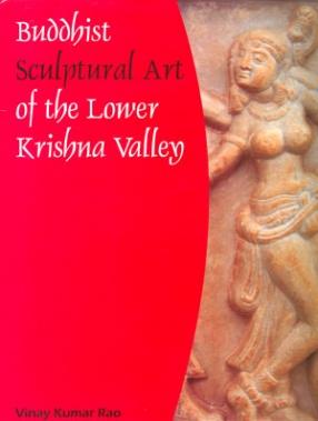 Buddhist Sculptural Art of the Lower Krishna Valley