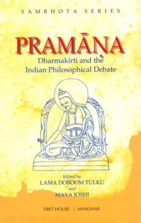 Pramana: Dharmakirti and the Indian Philosophical Debate