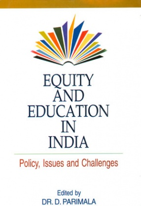 Equity and Education in India: Policy, Issues and Challenges