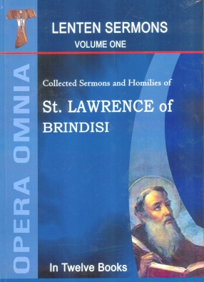 Opera Omnia: Collected Sermons and Homilies of St. Lawrence of Brindisi (In 12 Volumes)
