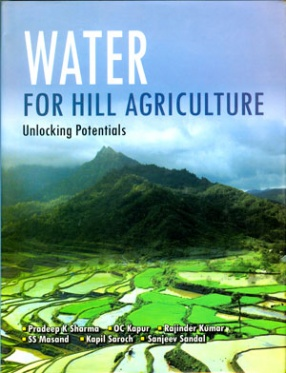 Water for Hill Agriculture: Unlocking Potentials