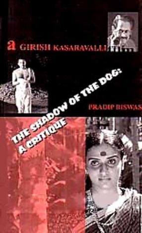 A Girish Kasaravalli Film: The Shadow of the Dog: A Critique