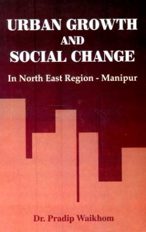 Urban Growth and Social Change: North East Region - Manipur