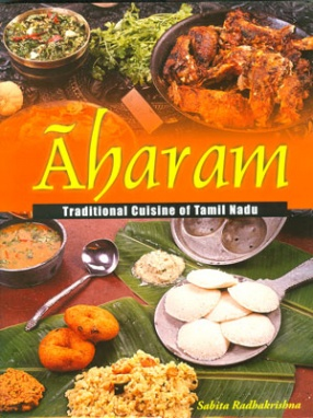 Aharam: Traditional Cuisine of Tamil Nadu