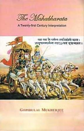 The Mahabharata: A Twenty-First Century Interpretation