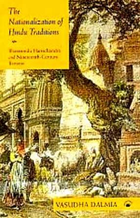The Nationalization of Hindu Traditions: Bharatendu Harischandra and Nineteenth-Century Banaras