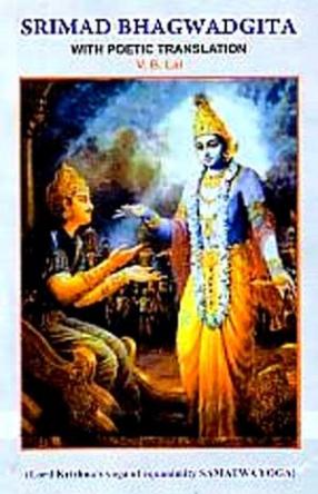 Srimad Bhagwadgita, with Poetic Translation: Lord Krishna's Yoga of Equanimity: Samatwa Yoga