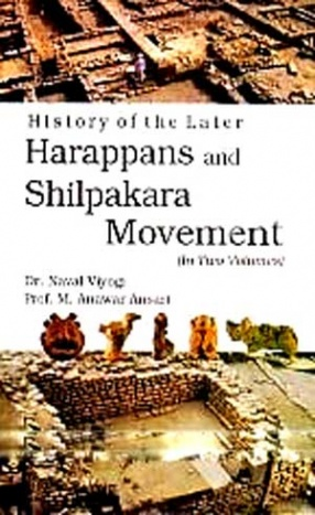 History of the Later Harappans and Shilpakara Movement (In 2 Volumes)