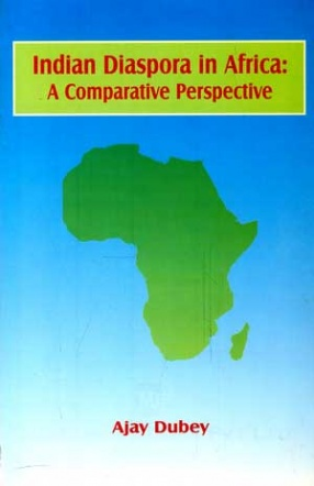 Indian Diaspora in Africa: A Comparative Perspective