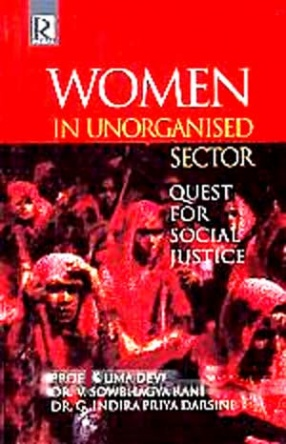 Women in Unorganised Sector: Quest for Social Justice