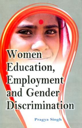 Women Education, Employment and Gender Discrimination