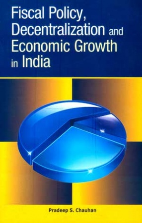 Fiscal Policy, Decentralization and Economic Growth in India