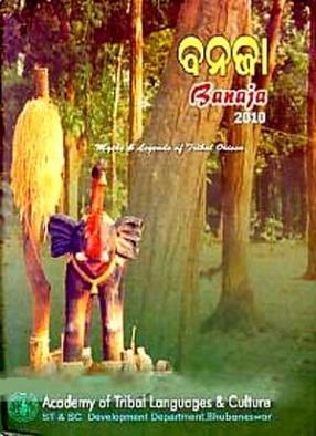 Banaja, 2010: Myths & Legends of Tribal Orissa