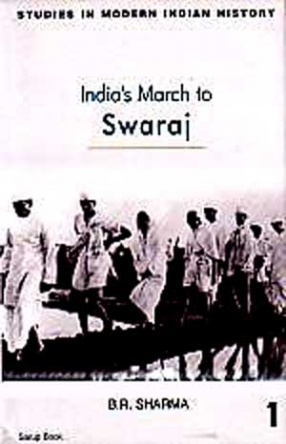 India's March to Swaraj (In 2 Volumes)
