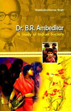 Dr. B.R. Ambedkar: A Study of Indian Society