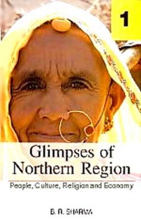 Glimpses of Northern Region: People, Culture, Religion and Economy (In 2 Volumes)