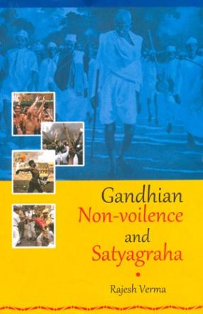 Gandhian Non-Violence and Satyagraha