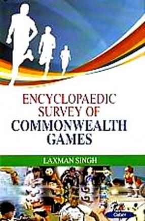 Encyclopaedic Survey of Commonwealth Games (In 3 Volumes)