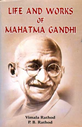 Life and Works of Mahatma Gandhi