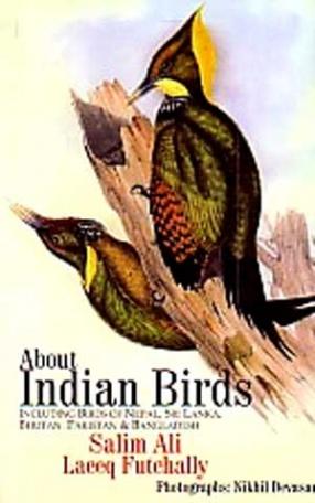 About Indian Birds: Including Birds of Nepal, Sri Lanka, Bhutan, Pakistan & Bangladesh