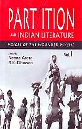 Partition and Indian Literature: Voices of the Wounded Psyche (In 2 Volumes)