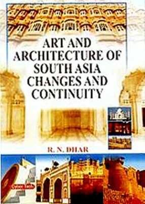 Art and Architecture of South Asia Changes and Continuity