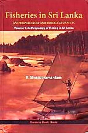 Fisheries in Sri Lanka: Aanthropological and Biological Aspects (Volume 1)
