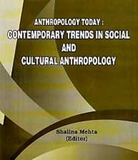 Anthropology Today: Contemporary Trends in Social and Cultural Anthropology