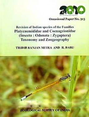 Revision of Indian Species of the Families Platycnemididae and Coenagrionidae: (Insecta, Odonata, Zygoptera): Taxonomy and Zoogeography