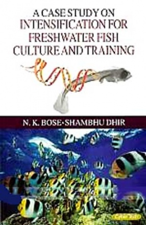 A Case Study on Intensification for Freshwater Fish Culture and Training