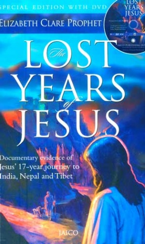 The Lost Years of Jesus: Documentary Evidence of Jesus: 17-year journey to India, Nepal and Tibet  (With CD)