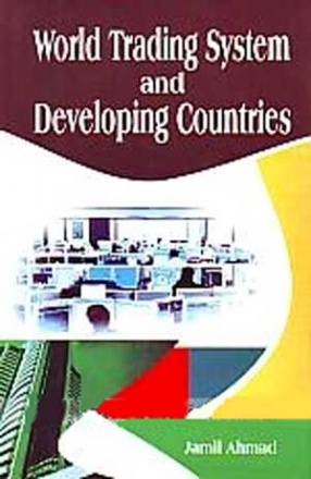 World Trading System and Developing Countries: A Case Study of India