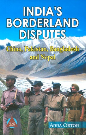 India's Borderland Disputes: China, Pakistan, Bangladesh and Nepal